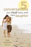 5 Conversations You Must Have With Your Daughter eBook