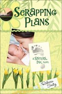 Scrapping Plans (#04 in Sisters Ink Series) eBook