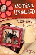 Coming Unglued (#03 in Sisters Ink Series) eBook