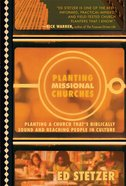 Planting Missional Churches: Planting a Church That's Missionally Sound and Reaching People in Culture eBook