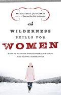Wilderness Skills For Women eBook