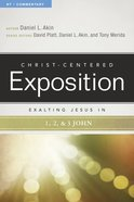 Exalting Jesus in 1,2,3 John (Christ Centered Exposition Commentary Series) eBook