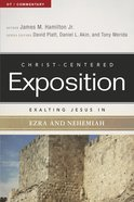 Exalting Jesus in Ezra-Nehemiah (Christ Centered Exposition Commentary Series)