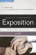 Exalting Jesus in James (Christ Centered Exposition Commentary Series) eBook