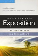 Exalting Jesus in 1 & 2 Thessalonians (Christ Centered Exposition Commentary Series) eBook
