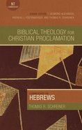Commentary on Hebrews (Biblical Theology For Christian Proclamation Series) eBook