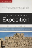 Exalting Jesus in Zephaniah, Haggai, Zechariah, and Malachi (Christ Centered Exposition Commentary Series) eBook