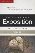 Exalting Jesus in Ezekiel (Christ Centered Exposition Commentary Series) eBook