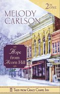 Hope From Acorn Hill (2 in 1) (Tales From Grace Chapel Inn Series) eBook