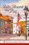 Rally Round the Flag (Tales From Grace Chapel Inn Series) eBook
