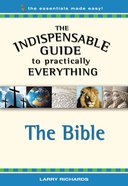 The Bible (The Indispensable Guide To Practically Everything Series) eBook