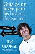 Gua De Un Joven Para Las Buenas Decisiones eBook