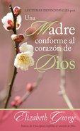 Lecturas Devo Madre Conforme Al Corazn De Dios eBook