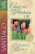 Santiago: Crece En Sabidura Y Fe eBook