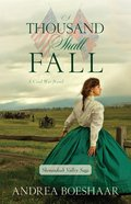 A Thousand Shall Fall (Shenandoah Valley Saga Series) eBook