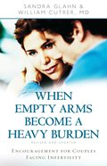 When Empty Arms Become a Heavy Burden eBook