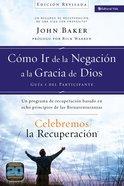 Celebremos La Recuperacin Gua 1: Cmo Ir De La Negacin a La Gracia De Dios (Celebrate Recovery Series) eBook