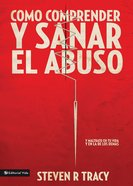 Comprende Y Sana El Abuso En Tu Vida (Spa) (Mending The Soul) eBook