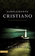 Simplemente Cristiano (Why Christianity Makes Sense) (Spanish) (Spa) (Simple Christianity)