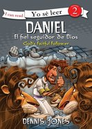 Daniel, Fiel Seguidor De Dios (Spa) (Daniel, God's Faithful Follower) (I Can Read!2/biblical Values Series) eBook