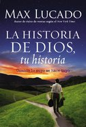 La Historia De Dios, Su Historia (When His Becomes Yours) (Spanish) (Spa) (God's Story, Your Story) (The Story Series) eBook