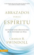 Acogidos Por El Espiritu (Spa) (Embraced By The Spirit) eBook