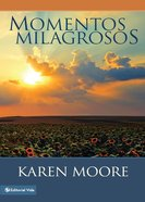 M0Mentos Milagrosos (Spanish) (Spa) (Miracle Moments) eBook