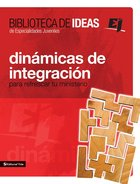 Dinamica De Integracion (Spa) (Ideas Library Crowd Breakers And Mixers For Youth Groups) eBook