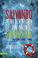 Salvando Una Generacion De Un Mundo Superficial (Spanish) (Spa) (Deep Ministry In A Shallow World) eBook