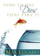 Todo Lo Que Dios Tiene Para Ti (Spanish) (Spa) (Everything That God Has For You) eBook
