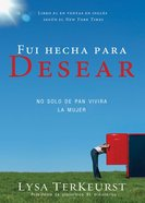 Fui Hecha Para Desear (Spa) (Made To Crave) eBook