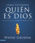 Cmo Entender: Quien Es Dios (Spa) (Making Sense Of Who God Is) eBook