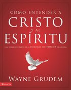 Cocmo Entender a Cristo Y El Espiritu (Spanish) (Spa) (Making Sense Of Christ And The Spirit) eBook