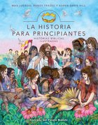 Historia Para Principiante (Spanish) (Spa) (Story For Children, Storybook Bible) (The Story Series) eBook