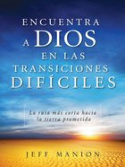 Encuentra a Dios En Las Transiciones Dificiles (Spanish) (Spa) (The Land Between - Finding God In Difficult Situations) eBook