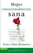 La Mujer Emocionalmente Sana (Spanish) (Spa) (I Quit) eBook