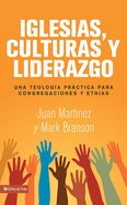 Iglesias, Culturas Y Liderazgo (Spanish) (Spa) (Church, Culture, And Leadership) eBook