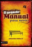 El Pequeno Manual Para Novios (Spa) (Small Manual For Sweethearts) eBook
