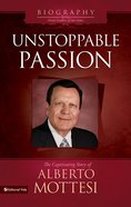 Unstoppable Passion (Great Leaders Of Our Time (Biography Series)) eBook