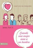 Cuando Una Mujer Ama a Un Hombre (Spanish) (Spa) (When A Women Loves A Man) eBook