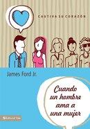 Cuando Un Hombre Ama a Una Mujer (Spa) (When A Man Loves A Women) eBook
