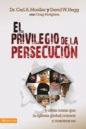 El Privllegio De La Persecucin (Spa) (Privilege Of Persecution, The) eBook