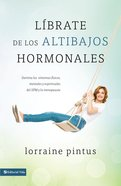 Librate De Los Altibajos Hormonales (Spanish) (Spa) (Jump Off The Hormone Swing) eBook