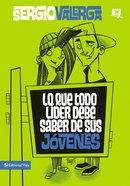 Lo Que Todo L??Der Debe Saber De Sus J??Venes (Spanish) (Spa) (Spanish Title) eBook