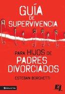 Gua De Supervivencia Para Hijos De Padres Divorciados eBook