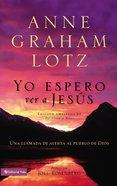 Yo Espero Ver a Jesus (Spanish) (Spa) (Expecting To See Jesus) eBook