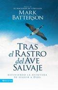 Tras El Rastro Del Ave Salvaje eBook