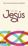 Un Tal Jesus (Spa) (Spanish) eBook