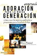 Adoraci Para La Nueva Generaci (Spa) (For The New Generation) eBook