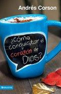 Cmo Conquistar El Corazn De Dios? eBook